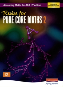 Revise for Advancing Maths for AQA Pure Core Maths 2, Paperback