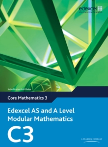 Edexcel AS and A Level Modular Mathematics Core Mathematics 3 C3, Mixed media product