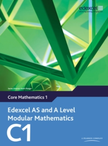Edexcel AS and A Level Modular Mathematics Core Mathematics 1 C1, Mixed media product