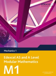 Edexcel AS and A Level Modular Mathematics Mechanics 1 M1, Mixed media product