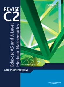 Revise Edexcel AS and A Level Modular Mathematics Core Mathematics 2, Paperback
