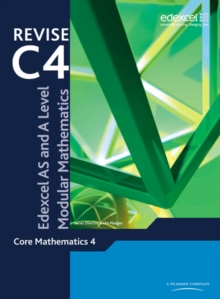 Revise Edexcel AS and A Level Modular Mathematics Core Mathematics 4, Paperback