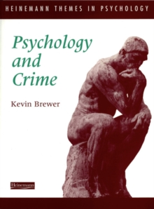 Heinemann Themes in Psychology: Psychology and Crime, Paperback