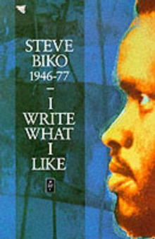 I Write What I Like : A Selection of Writings, Paperback Book