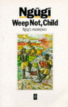 Weep Not, Child, Paperback Book