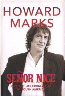 Senor Nice : Straight Life from Wales to South America, Hardback