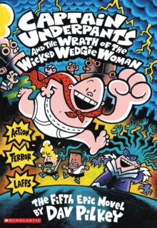 Captain Underpants and the Wrath of the Wicked Wedgie Woman, Paperback
