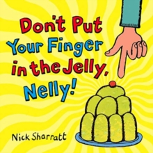 Don't Put Your Finger In The Jelly, Nelly, Paperback