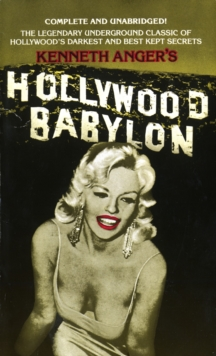 Hollywood Babylon : The Legendary Underground Classic of Hollywood's Darkest and Best Kept Secrets, Paperback Book