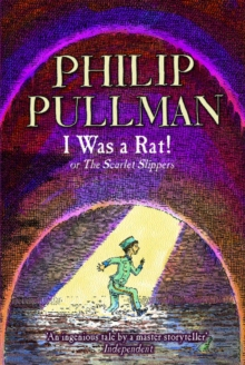 I Was a Rat! : Or, the Scarlet slippers, Paperback
