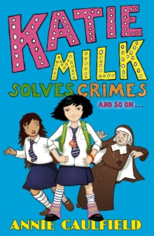 Katie Milk Solves Crimes and So on, Paperback Book