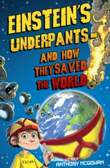 Einstein's Underpants and How They Saved the World, Paperback