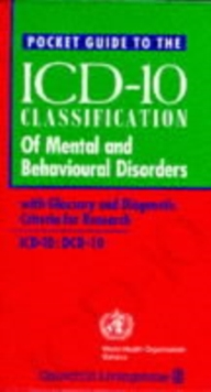 Pocket Guide to ICD-10 Classification of Mental and Behavioural Disorders : WITH Glossary and Diagnostic Criteria for Research DCR-10, Paperback