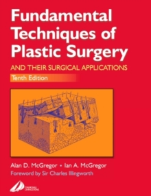 Fundamental Techniques of Plastic Surgery : and Their Surgical Applications, Paperback