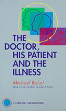 The Doctor, His Patient and the Illness, Hardback