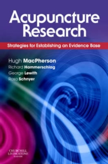 Acupuncture Research : Strategies for Establishing an Evidence Base, Paperback Book