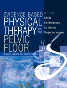 Evidence-based Physical Therapy for the Pelvic Floor : Bridging Science and Clinical Practice, Paperback