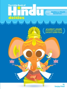 The Little Book of Hindu Deities : From the Goddess of Wealth to the Sacred Cow, Paperback