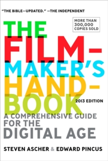 The Filmmaker's Handbook : A Comprehensive Guide for the Digital Age, Paperback
