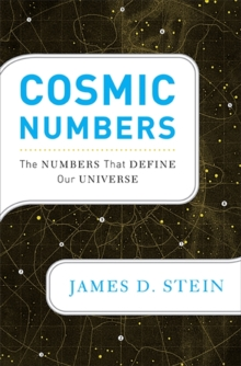 Cosmic Numbers : The Numbers That Define Our Universe, Hardback