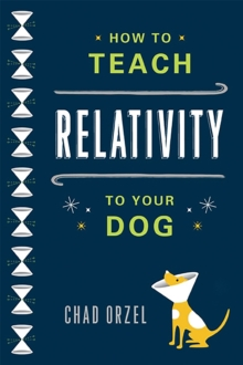 How to Teach Relativity to Your Dog, Paperback Book
