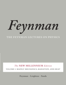The Feynman Lectures on Physics : The New Millennium Edition: Mainly Mechanics, Radiation, and Heat Mainly Mechanics, Radiation, and Heat v. 1, Paperback Book