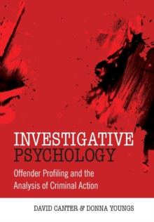 Investigative Psychology : Offender Profiling and the Analysis of Criminal Action, Paperback