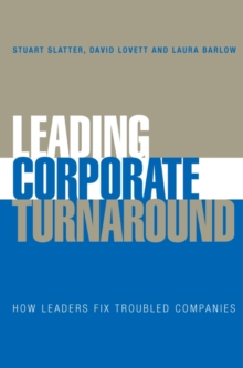 Leading Corporate Turnaround : How Practitioners Provide Leadership, Hardback Book
