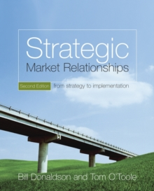 Strategic Market Relationships : From Strategy to Implementation, Paperback