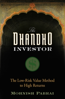 The Dhandho Investor : The Low Risk Value Method to High Returns, Hardback Book