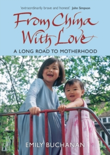 From China with Love : A Long Road to Motherhood, Paperback