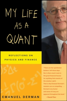 My Life as a Quant : Reflections on Physics and Finance, Paperback