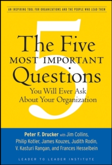 The Five Most Important Questions You Will Ever Ask About Your Organization, Paperback