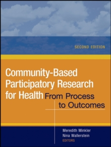 Community-Based Participatory Research for Health : from Process to Outcomes, Paperback