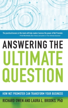 Answering the Ultimate Question : How Net Promoter Can Transform Your Business, Hardback Book