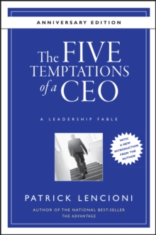 The Five Temptations of a CEO : A Leadership Fable, Hardback