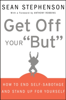 Get Off Your Butt : How to End Self-sabotage and Stand Up for Yourself, Hardback