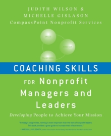 Coaching Skills for Nonprofit Managers and Leaders : Developing People to Achieve Your Mission, Paperback