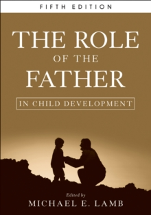 The Role of the Father in Child Development, Hardback