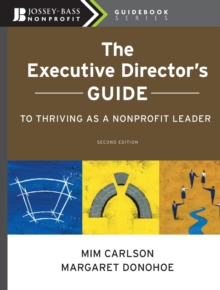 The Executive Director's Guide to Thriving as a Nonprofit Leader, Paperback