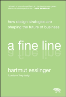 A Fine Line : How Design Strategies are Shaping the Future of Business, Hardback