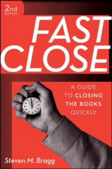 Fast Close : A Guide to Closing the Books Quickly, Hardback