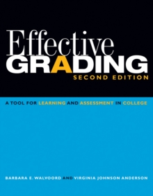 Effective Grading : A Tool for Learning and Assessment in College, Paperback Book