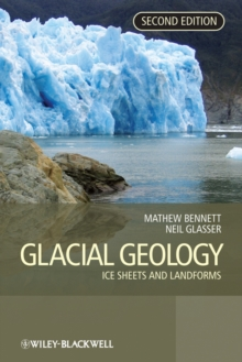 Glacial Geology : Ice Sheets and Landforms, Paperback Book