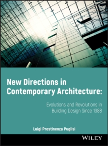 New Directions in Contemporary Architecture : Evolutions and Revolutions in Building Design Since 1988, Paperback