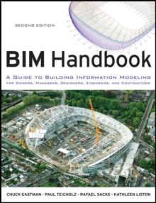 BIM Handbook : A Guide to Building Information Modeling for Owners, Managers, Designers, Engineers and Contractors, Hardback Book