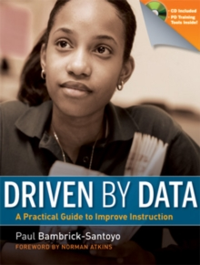 Driven by Data : A Practical Guide to Improve Instruction, Paperback