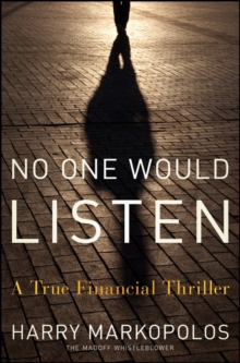 No One Would Listen : A True Financial Thriller, Hardback