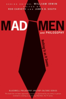 Mad Men and Philosophy : Nothing is as it Seems, Paperback