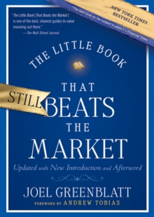 The Little Book That Still Beats the Market : Your Safe Haven in Good Times or Bad, Hardback